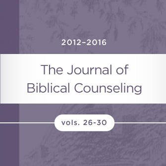 Journal of Biblical Counseling Upgrade (vols. 26–30)