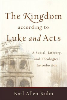 The Kingdom according to Luke-Acts: A Social, Literary, and Theological Introduction