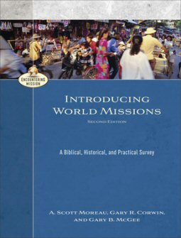 Introducing World Missions: A Biblical, Historical and Practical Survey, Second Edition