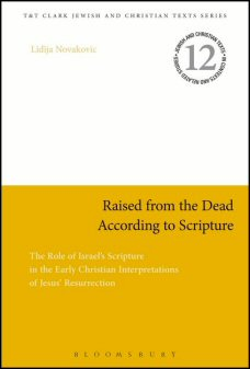 Raised from the Dead According to Scripture: The Role of the Israel's Scripture in the Early Christian Interpretations of Jesus' Resurrection
