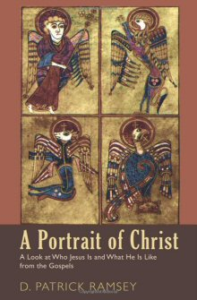 A Portrait of Christ: A Look at Who Jesus Is and What He Is Like from the Gospels