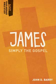 James: Simply the Gospel (Not Your Average Bible Study)