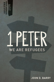 1 Peter: We are Refugees (Not Your Average Bible Study)