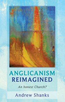 Anglicanism Reimagined: An Honest Church?