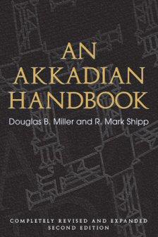An Akkadian Handbook: Helps, Paradigms, Glossary, Logograms, and Sign List, Second Edition