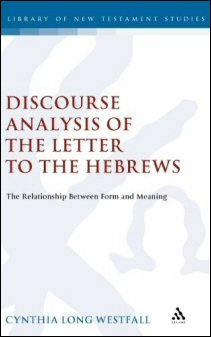Discourse Analysis of the Letter to the Hebrews: The Relationship between Form and Meaning