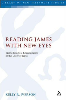 Reading James with New Eyes: Methodological Reassessments of the Letter of James