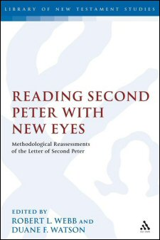 Reading Second Peter with New Eyes: Methodological Reassessments of the Letter of Second Peter