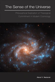 The Sense of the Universe: Philosophical Explication of Theological Commitment in Modern Cosmology