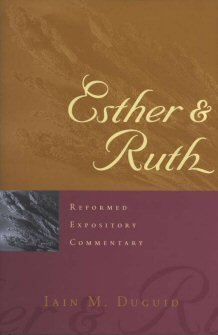 Reformed Expository Commentary: Esther and Ruth