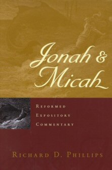 Reformed Expository Commentary: Jonah and Micah