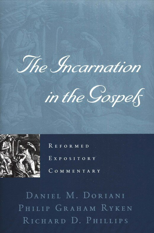 The Incarnation in the Gospels (Reformed Expository Commentary | REC)