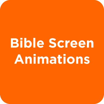 Bible Screen Animations