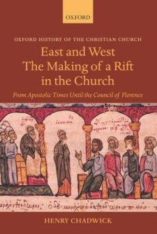 East and West: The Making of a Rift in the Church: From Apostolic Times until the Council of Florence