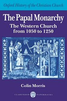 The Papal Monarchy: The Western Church from 1050–1250
