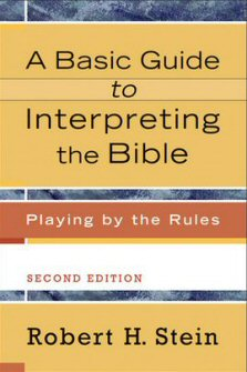 A Basic Guide to Interpreting the Bible: Playing by the Rules, 2nd ed.