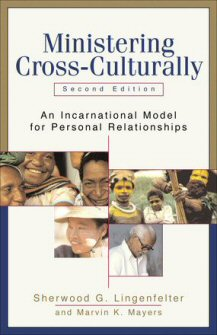 Ministering Cross-Culturally: An Incarnational Model for Personal Relationships, 2nd ed.