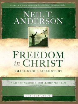 Freedom in Christ: Small-Group Bible Study: A Life-Changing Discipleship Program (Leader's Guide)