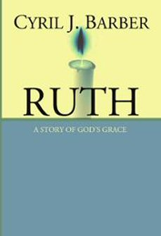 Ruth: A Story of God's Grace: An Expositional Commentary