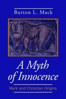 A Myth of Innocence: Mark and Christian Origins