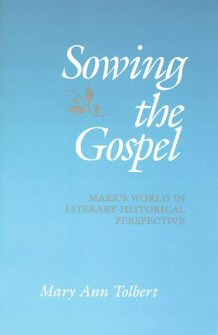 Sowing the Gospel: Mark's World in Literary-Historical Perspective