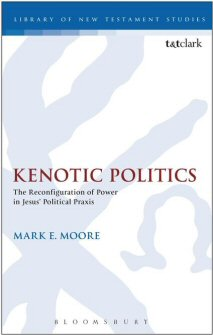 Kenotic Politics: The Reconfiguration of Power in Jesus' Political Praxis