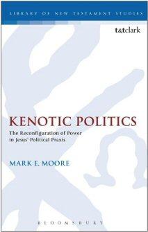 Kenotic Politics: The Reconfiguration of Power in Jesus' Political Praxis