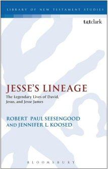 Jesse's Lineage: The Legendary Lives of David, Jesus, and Jesse James