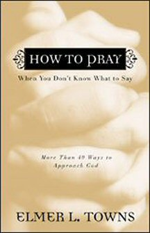 How to Pray When You Don't Know What to Say