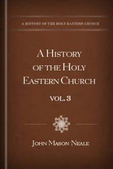 A History of the Holy Eastern Church, vol. 3: The Patriarchate of Alexandria