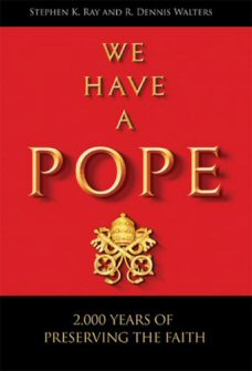 We Have a Pope: 2,000 Years of Preserving the Faith (Evangelization Guide)