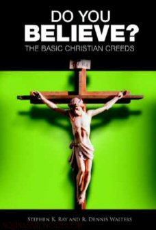 Do You Believe? The Basic Christian Creeds