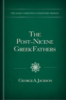 The Post-Nicene Greek Fathers (A.D. 325–750)