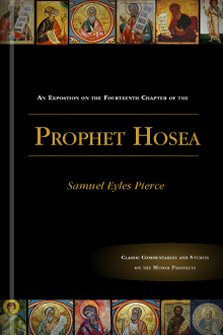 An Exposition on the Fourteenth Chapter of the Prophet Hosea
