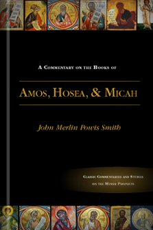A Commentary on the Books of Amos, Hosea, and Micah