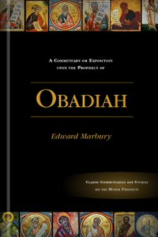 A Commentary or Exposition upon the Prophecy of Obadiah
