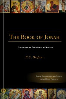 The Book of Jonah: Illustrated by Discoveries at Nineveh
