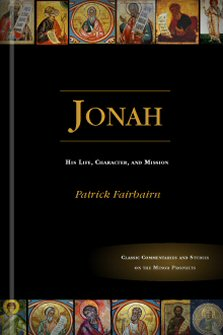 Jonah: His Life, Character, and Mission