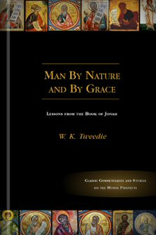 Man By Nature and By Grace: Lessons from the Book of Jonah