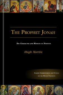 The Prophet Jonah: His Character and Mission to Nineveh