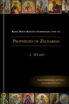 Rabbi David Kimchi's Commentary upon the Prophecies of Zechariah