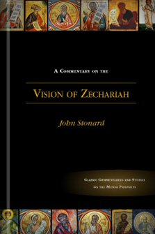 A Commentary on the Vision of Zechariah the Prophet