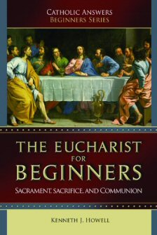 The Eucharist for Beginners: Sacrament, Sacrifice, and Communion