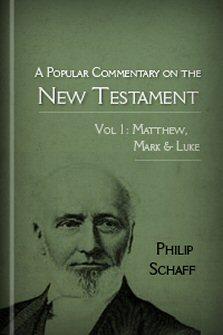 A Popular Commentary on the New Testament, vol. 1: The Gospels of Matthew, Mark, & Luke