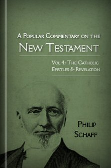 A Popular Commentary on the New Testament, vol. 4: The Catholic Epistles & Revelation