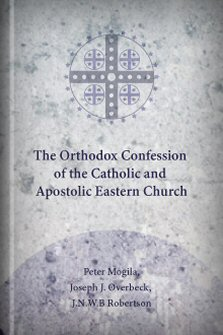 The Orthodox Confession of the Catholic and Apostolic Eastern Church