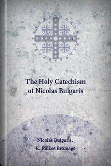 The Holy Catechism of Nicolas Bulgaris