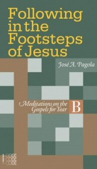Following in the Footsteps of Jesus: Meditations on the Gospels for Year B
