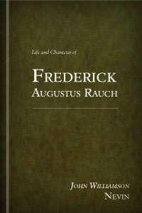 Life and Character of Frederick Augustus Rauch