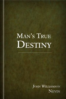 Man's True Destiny
